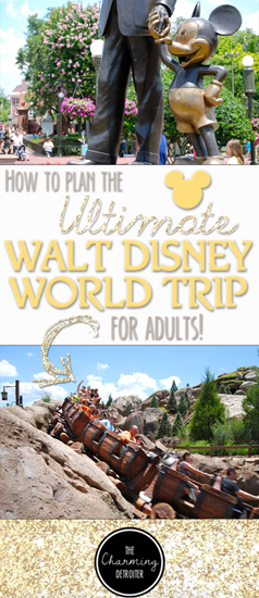 How to Plan the Ultimate Adult Walt Disney World Trip: Everything you need to know to plan your very own Walt Disney World vacation - adult style!