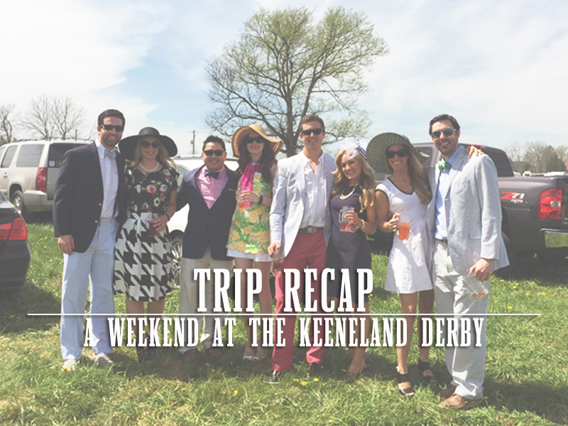 Trip Recap: A Weekend at the Keeneland Derby