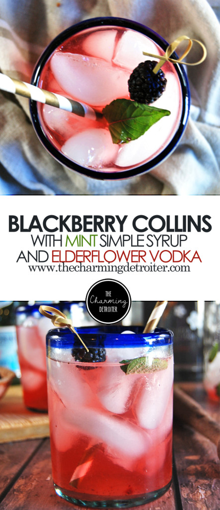 Blackberry Mint Collins: Featuring delicious elderflower vodka, mint simple syrup, and fresh blackberries.