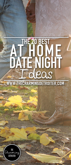 the 20 best at home date night ideas the charming detroiter
