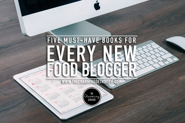 Five Must-Have Books for New Food Bloggers