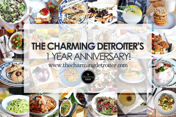 The Charming Detroiter's 1 Year Anniversary: A look back at some favorite recipes over the last year!