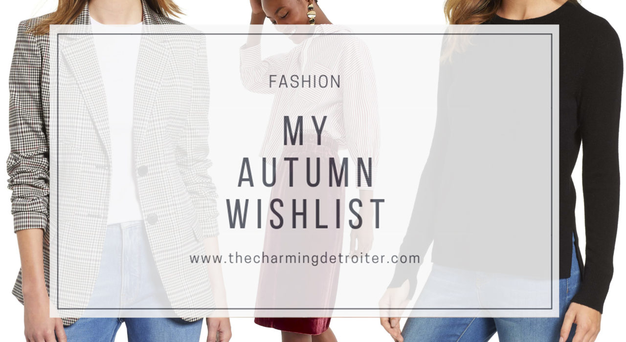 Today I'm sharing with you my autumn wish list, everything from cozy scarves to the perfect blazer! These are the perfect pieces to add to your closet to update our fall wardrobe this year!